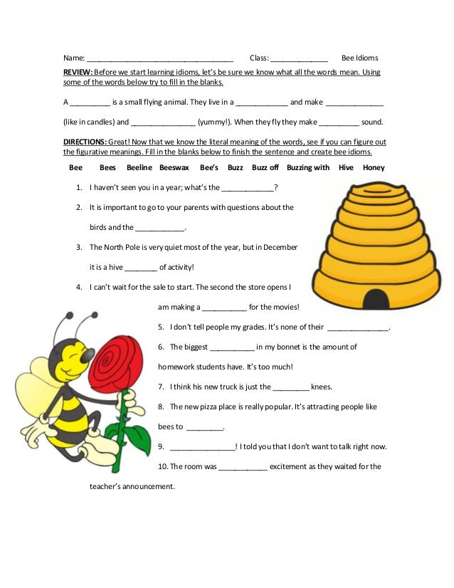 Name: ____________________________________ Class: ______________ Bee Idioms REVIEW: Before we start learning idioms, let's...
