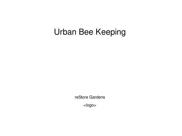 Urban Bee Keeping  reStore Gardens <logo>