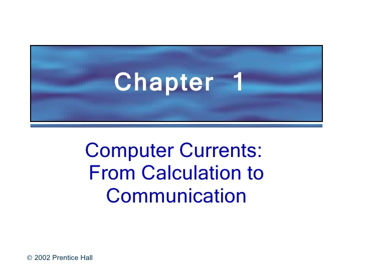 Computer Currents:  From Calculation to Communication Chapter  1