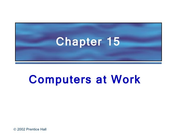 Chapter 15 Computers at Work