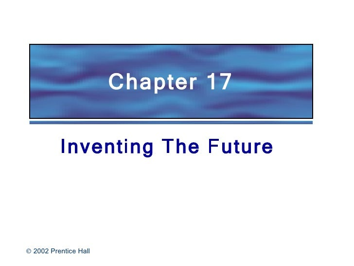 Chapter 17 Inventing The Future
