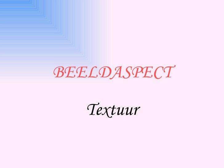 BEELDASPECT Textuur