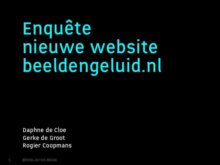Enquête    nieuwe website    beeldengeluid.nl    Daphne de Cloe    Gerke de Groot    Rogier Coopmans1   ©TOTAL ACTIVE MEDIA