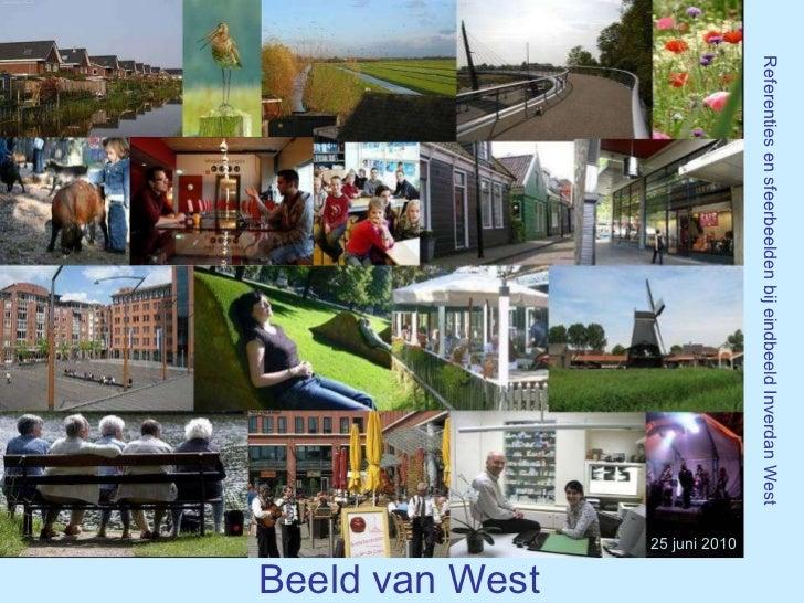 25 juni 2010 Beeld van West Referenties en sfeerbeelden bij eindbeeld Inverdan West