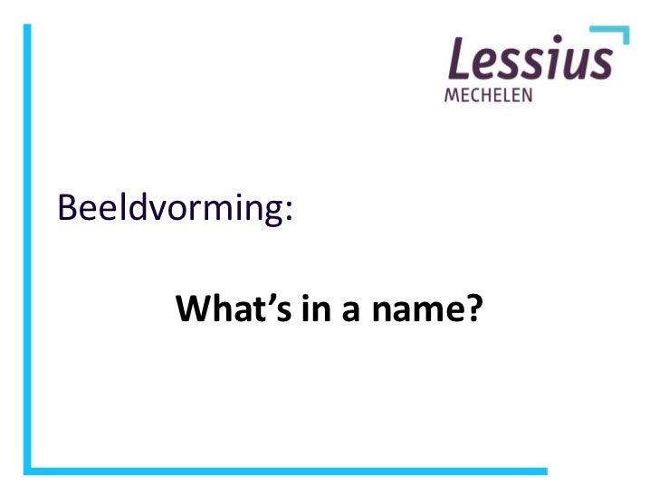 Beeldvorming:<br />What's in a name?<br />