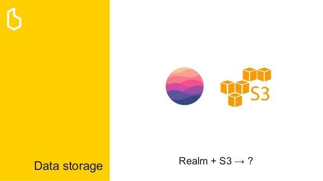 Data storage Realm + S3 → ?