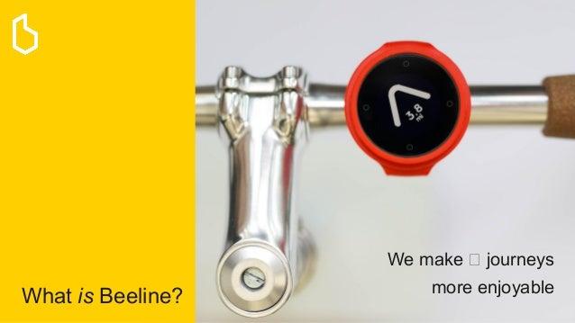 What is Beeline? We make journeys more enjoyable