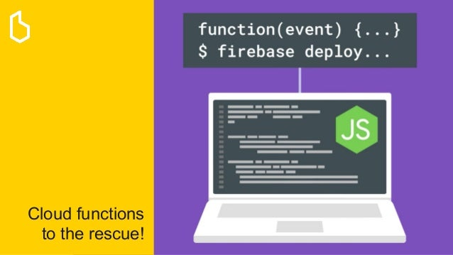 Cloud functions to the rescue!