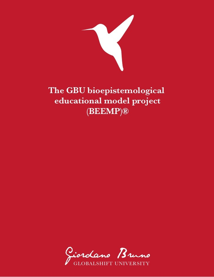 The GBU bioepistemological educational model project        (BEEMP)®