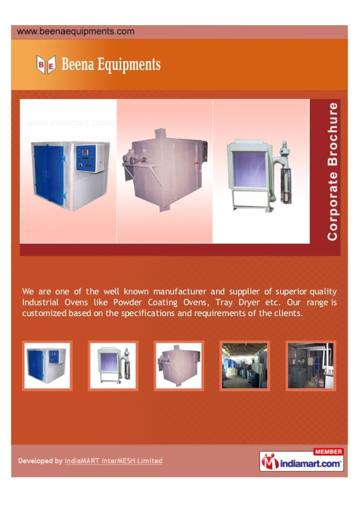 We are one of the well known manufacturer and supplier of superior qualityIndustrial Ovens like Powder Coating Ovens, Tray...