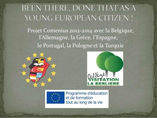 Projet Comenius 2012-2014 avec la Belgique, l'Allemagne, la Grèce, l'Espagne, le Portugal, la Pologne et la Turquie