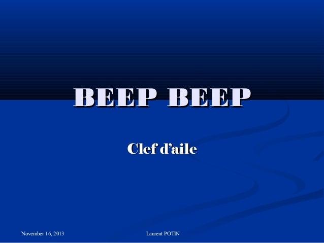 BEEP BEEP Clef d'aile  November 16, 2013  Laurent POTIN