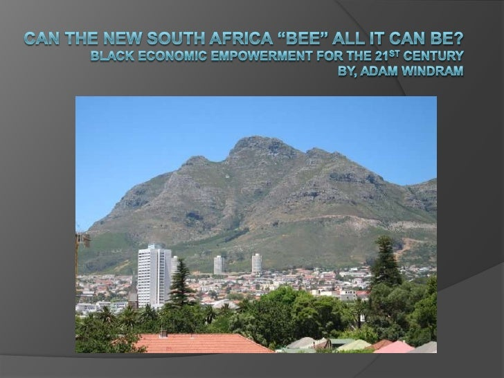 "Can the New South Africa ""BEE"" All it can Be?Black Economic Empowerment for the 21stCenturybY, Adam Windram<br />"