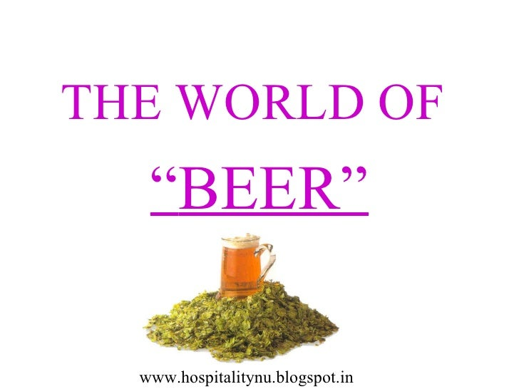 "THE WORLD OF   ""BEER""  www.hospitalitynu.blogspot.in"