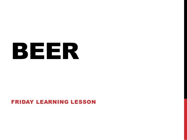BEERFRIDAY LEARNING LESSON
