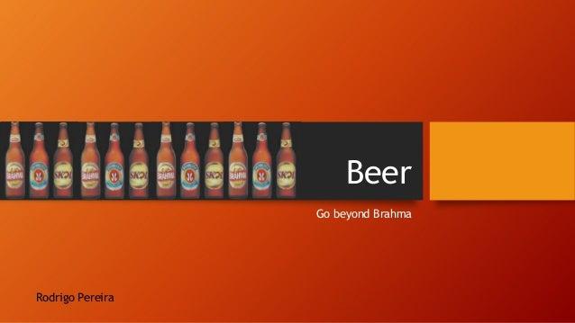 BeerGo beyond BrahmaRodrigo Pereira