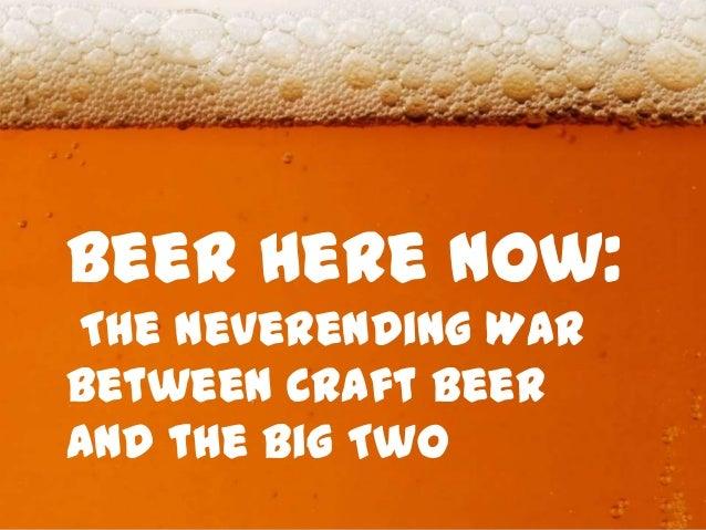 Beer Here Now: The Neverending War between Craft Beer and the Big Two