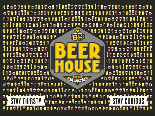 What MAKES BEERHOUSE DIFFERENT? BEER TastingBEER knowledge Beer-Centric atmosphere A beer for every customer Live Music & ...