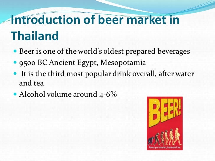 premium beer market in thailand A us association of craft beer producers sought to tap onto the growing westernization and affluence of the chinese consumers and gain entry into the chinese beer market the objective of the study were to assess the current size and potential of premium beer industry in china, with a focus on imported beer and western brands.
