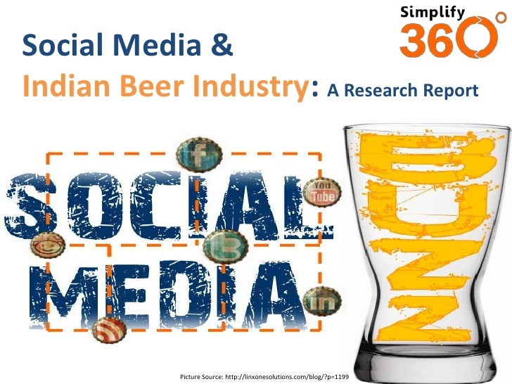 Social Media &Indian Beer Industry: A Research Report             Picture Source: http://linxonesolutions.com/blog/?p=1199