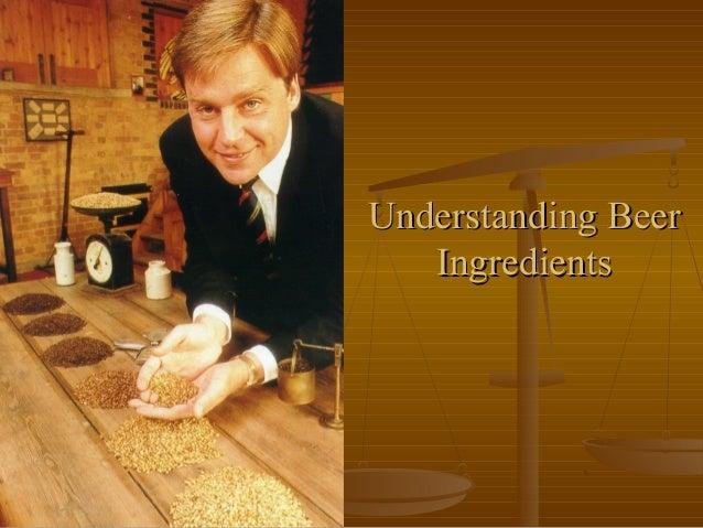Understanding BeerUnderstanding Beer IngredientsIngredients