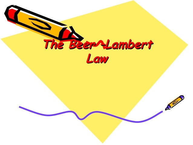 beers law Background and objectives¶ colorimeters (and spectrophotometers) measure absorbance of light of a specific wavelength by a solution absorbance values can be used to determine the concentration of a chemical or biological molecule in a solution using the beer-lambert law (also known as beer's law).