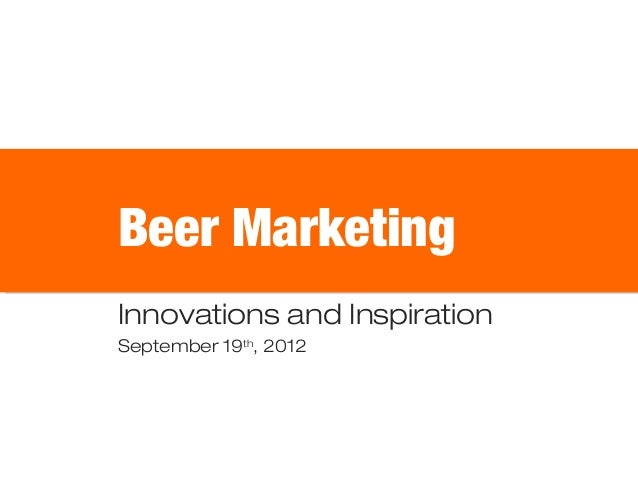 Beer Marketing Innovations and Inspiration September 19th, 2012