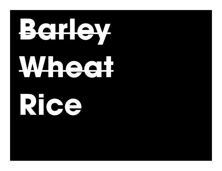 Barley Wheat Rice