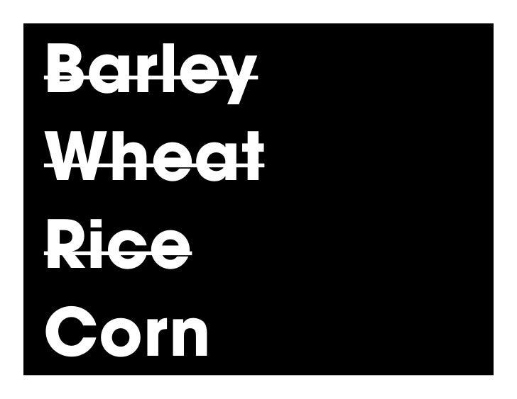 Barley Wheat Rice Corn