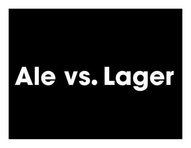 Ale vs.! Lager
