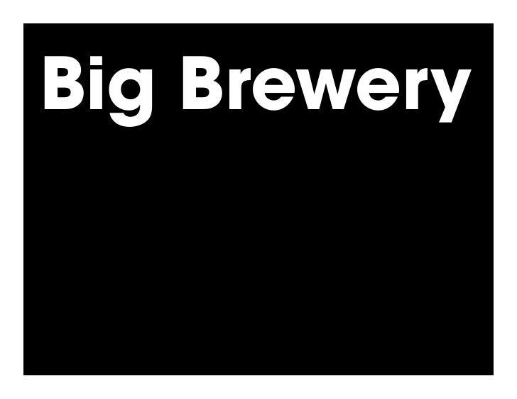 Big Brewery