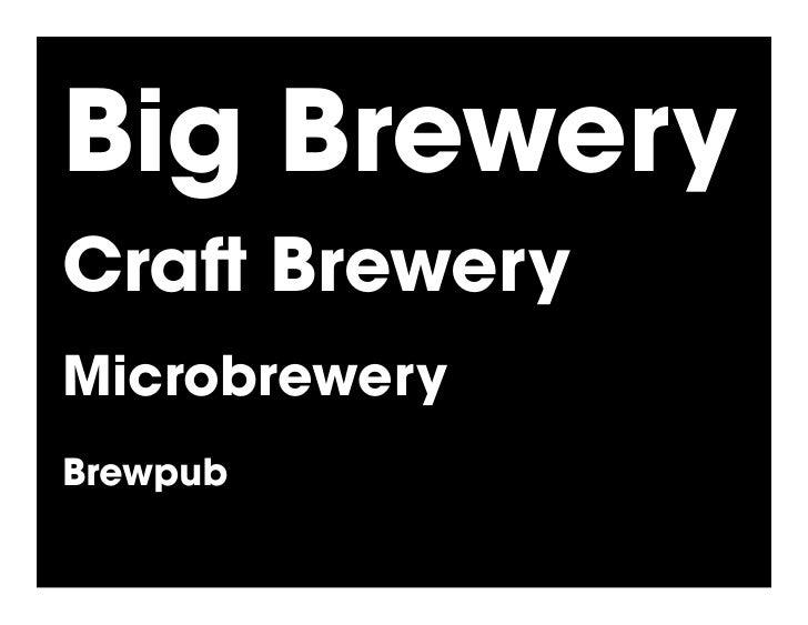 Big Brewery Cra Brewery Microbrewery Brewpub