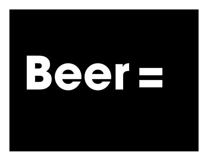 Beer =
