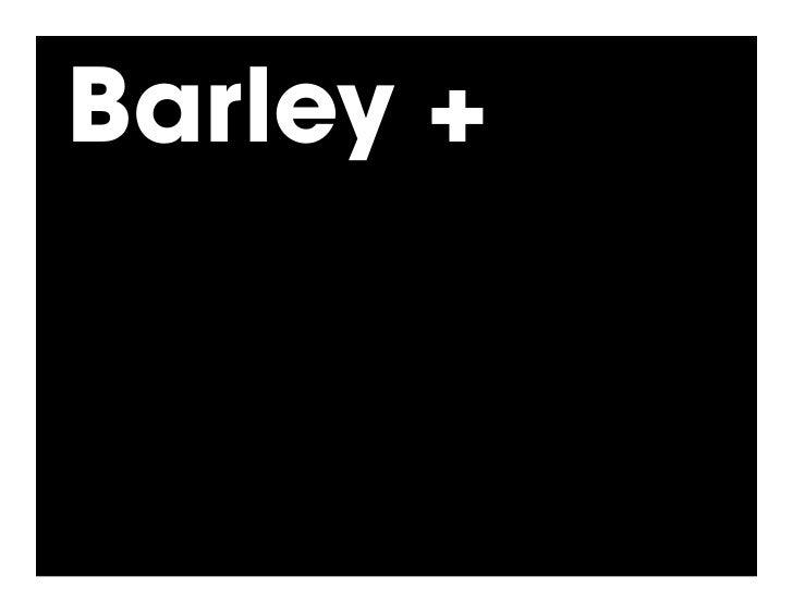 Barley +