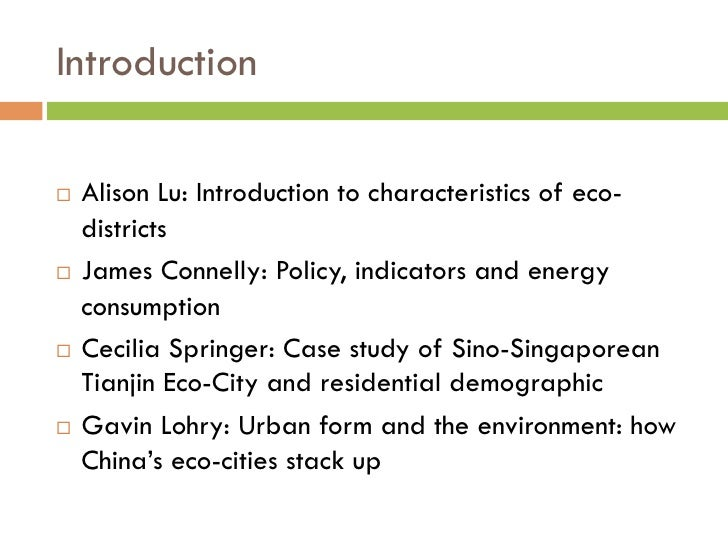 Introduction¨ Alison Lu: Introduction to characteristics of eco-    districts¨ James Connelly: Policy, indicators and ...