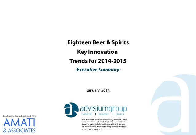 Eighteen Beer & Spirits Key Innovation Trends for 2014-2015 -Executive Summary-  January, 2014  Collaborative Research par...