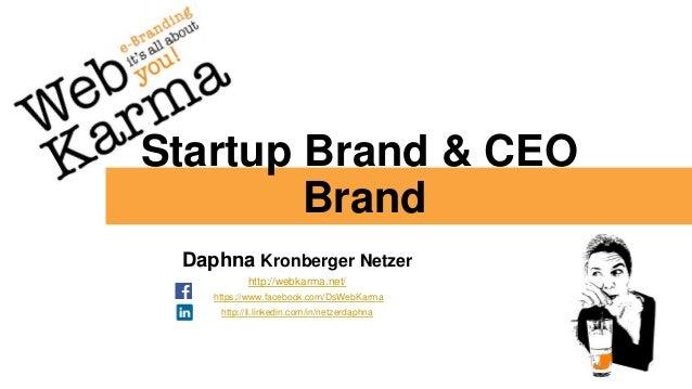 Startup Brand & CEO Brand Daphna Kronberger Netzer http://webkarma.net/ https://www.facebook.com/DsWebKarma http://il.link...