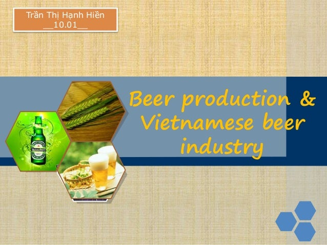 LOGO Beer production & Vietnamese beer industry Trần Thị Hạnh Hiền __10.01__