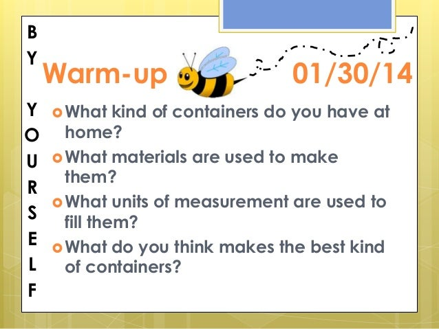 B Y  Y O U R S E L F  Warm-up  What  01/30/14  kind of containers do you have at home?  What materials are used to make ...