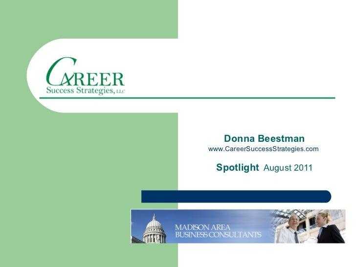 Donna Beestmanwww.CareerSuccessStrategies.com  Spotlight August 2011