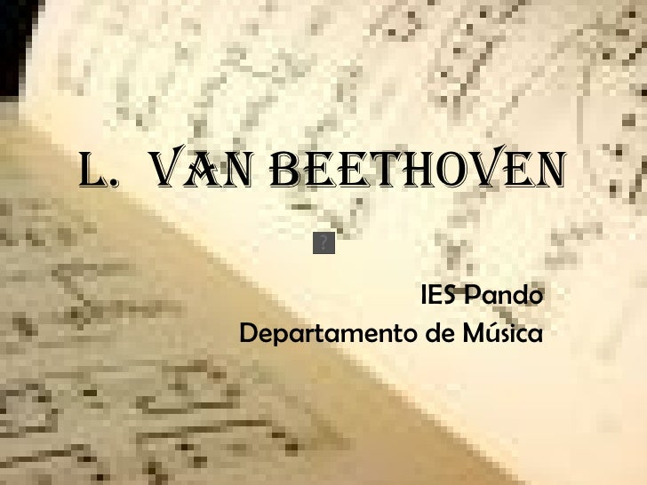 L.  VAN BEETHOVEN IES Pando Departamento de Música