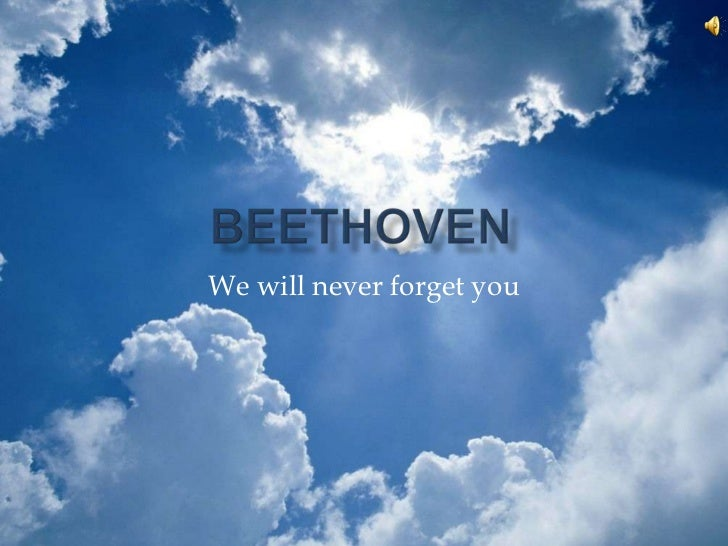 We will never forget you