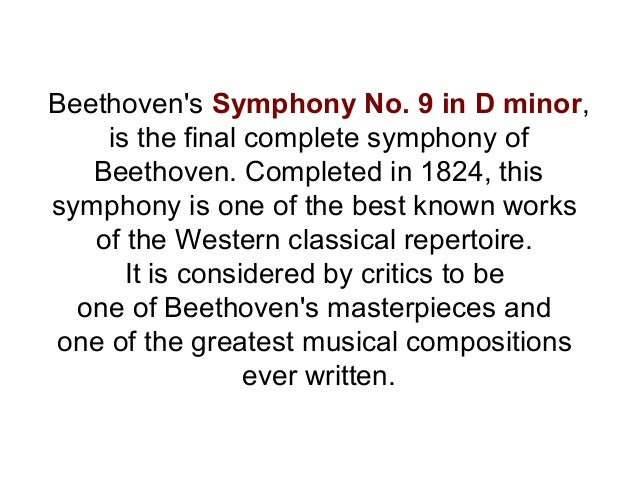an overview of the great music creation the beethovens ninth symphony In this original study, christopher alan reynolds examines the influence of beethoven's ninth symphony on two major nineteenth-century composers, richard wagner and robert schumann during 1845–46 the compositional styles of schumann and wagner changed in a common direction, toward a style that .