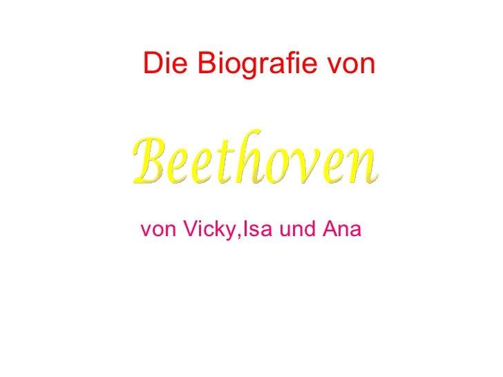 Die Biografie von von Vicky,Isa und Ana Beethoven