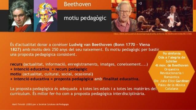 Beethoven motiu pedagògic https://www.ccma.cat/tv3/alacarta/programa/9a-simfonia-de-beethoven/video/6071769/ És d'actualit...