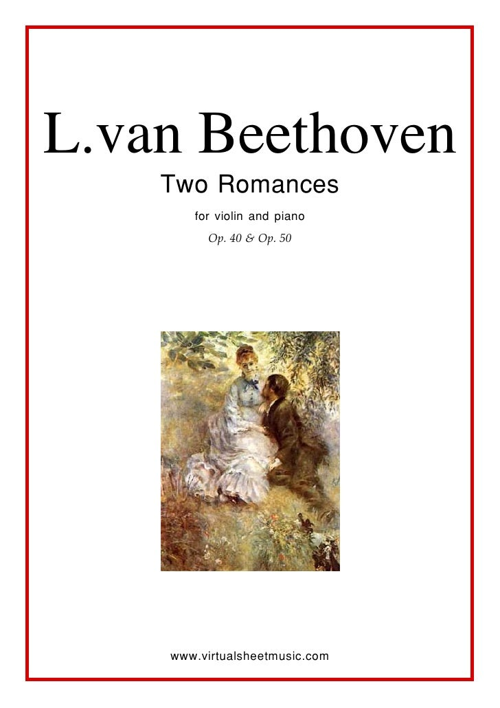 L.van Beethoven     Two Romances        for violin and piano          Op. 40 & Op. 50         www.virtualsheetmusic.com
