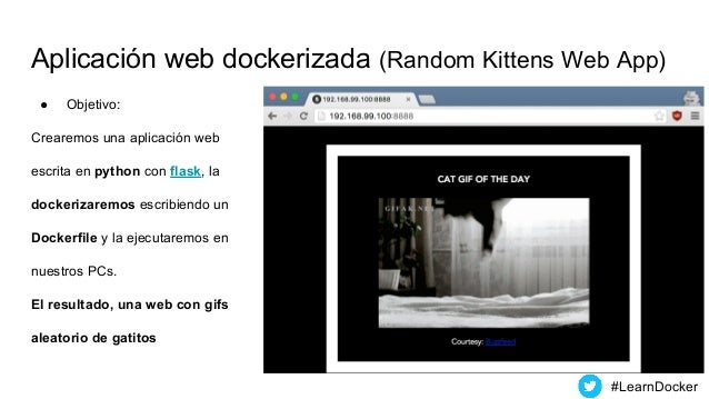 Aplicación web dockerizada (Random Kittens Web App) ● Objetivo: Crearemos una aplicación web escrita en python con flask, ...