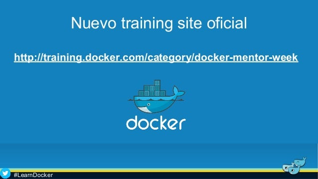 Nuevo training site oficial http://training.docker.com/category/docker-mentor-week #LearnDocker