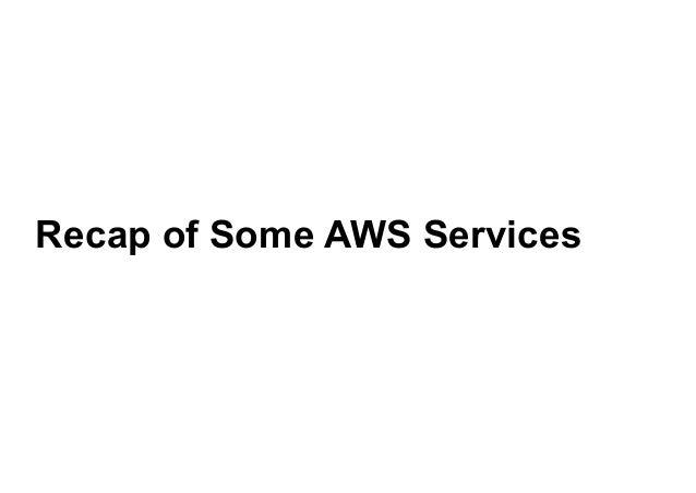 Recap of Some AWS Services