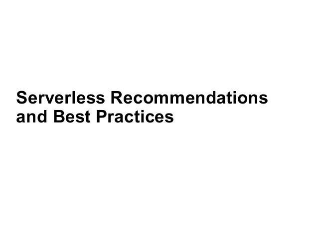 Serverless Recommendations and Best Practices